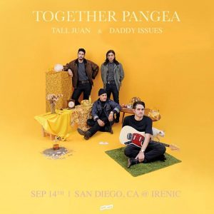 together PANGEA w/ Tall Juan, Daddy Issues at Irenic @ The Irenic | San Diego | CA | United States